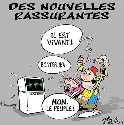 """Notizie rassicuranti. """"È vivo!"""". """"Bouteflika"""". """"No, il popolo"""". - Dilem, Liberté, Algeria"""